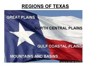 REGIONS OF TEXAS GREAT PLAINS NORTH CENTRAL PLAINS