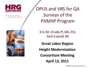OPUS and VRS for QA Surveys of the