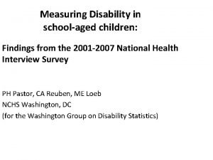 Measuring Disability in schoolaged children Findings from the