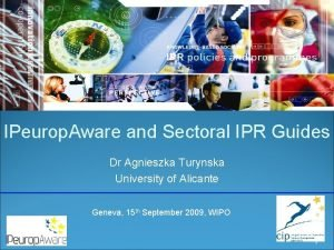 IPeurop Aware and Sectoral IPR Guides Dr Agnieszka