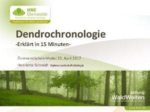 Dendrochronologie Erklrt in 15 Minuten EhrenamtlichenModul 23 April