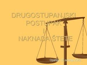 DRUGOSTUPANJSKI POSTUPAK I NAKNADA TETE Opatija 17 svibnja