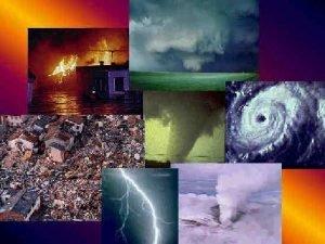 Unit 19 Natural Disasters pt 1 NATURAL DISASTERS