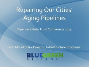 Repairing Our Cities Aging Pipelines Pipeline Safety Trust