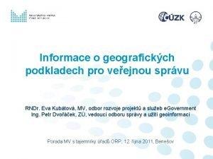 Informace o geografickch podkladech pro veejnou sprvu RNDr