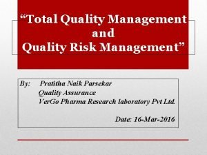 Total Quality Management and Quality Risk Management By