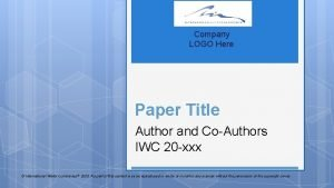 Company LOGO Here Paper Title Author and CoAuthors