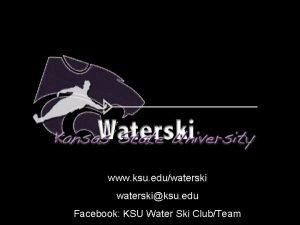 www ksu eduwaterskiksu edu Facebook KSU Water Ski