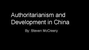 Authoritarianism and Development in China By Steven Mc