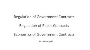 Regulation of Government Contracts Regulation of Public Contracts