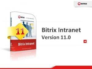 Bitrix Intranet Version 11 0 Bitrix Intranet Einfhrung