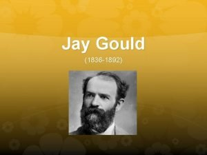 Jay Gould 1836 1892 The Beginning Jay Gould