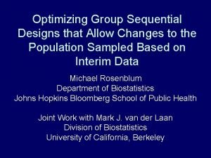 Optimizing Group Sequential Designs that Allow Changes to