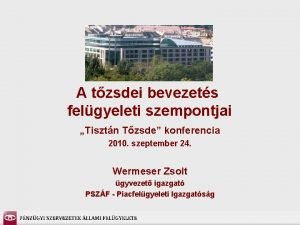 A tzsdei bevezets felgyeleti szempontjai Tisztn Tzsde konferencia