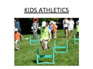 KIDS ATHLETICS Fundamental athletics IAAF Kids athletics Programme