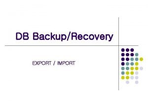 DB BackupRecovery EXPORT IMPORT Table Level Export 1