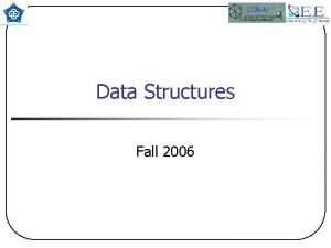 COMM Data Structures Fall 2006 COMM Data Structures