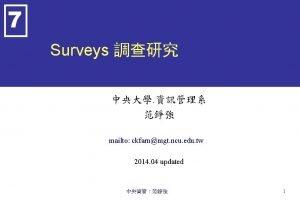 7 Surveys mailto ckfarnmgt ncu edu tw 2014