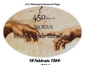 I I S Michelangelo Buonarroti Fiuggi 450 Anni