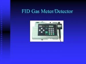 FID Gas MeterDetector FID Gas MeterDetector Introduction Air