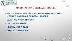 MATCH AMICAL DE BEACH SOCCER MATCH AMICAL DES