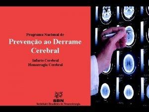 Programa Nacional de Preveno ao Derrame Cerebral Infarto