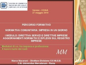 Varese CCIAA 27 maggio 2010 PERCORSO FORMATIVO NORMATIVA