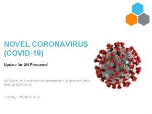 NOVEL CORONAVIRUS COVID19 Update for UN Personnel UN