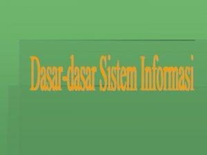 Sistem informasi merupakan suatu bidang yang saat ini