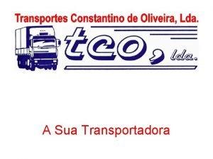 A Sua Transportadora A Sua Transportadora Somos uma