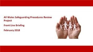 All Wales Safeguarding Procedures Review Project Front Line