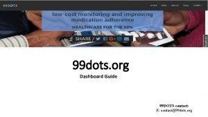 99 dots org Dashboard Guide 99 DOTS contact