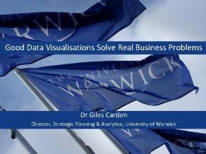 Good Data Visualisations Solve Real Business Problems Dr