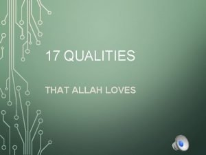 17 QUALITIES THAT ALLAH LOVES Love of Allah