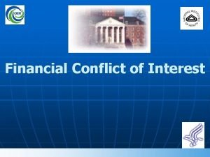 Financial Conflict of Interest Financial Conflict of Interest
