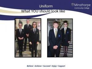 Uniform What YOU should look like Uniform A