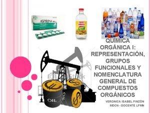 QUMICA ORGNICA I REPRESENTACIN GRUPOS FUNCIONALES Y NOMENCLATURA