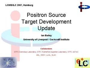 LCWSILC 2007 Hamburg Positron Source Target Development Update