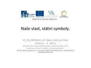 Nae vlast sttn symboly VY32INOVACE52 Nasevlastsymboly Prvouka 3