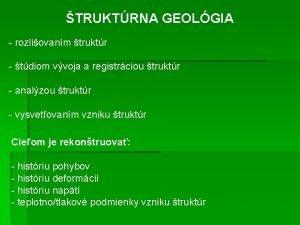 TRUKTRNA GEOLGIA rozliovanm truktr tdiom vvoja a registrciou