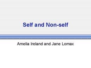 Self and Nonself Amelia Ireland Jane Lomax Self