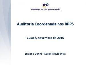 Auditoria Coordenada nos RPPS Cuiab novembro de 2016