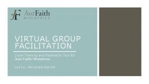 VIRTUAL GROUP FACILITATION Zoom Training and Facilitation Tips