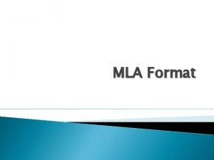 MLA Format What is MLA MLA Modern Language
