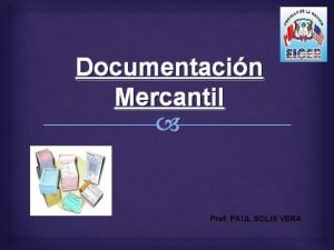 Documentacin Mercantil Prof PAUL SOLIS VERA RECIBO POR