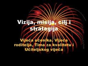 Vizija misija cilj i strategija Vijea uenika Vijea