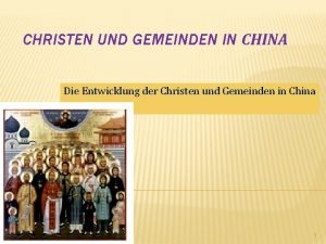 CHRISTEN UND GEMEINDEN IN CHINA Die Entwicklung der