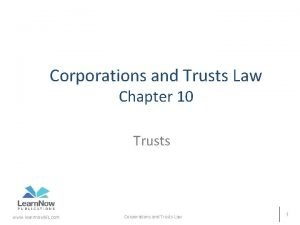 Corporations and Trusts Law Chapter 10 Trusts www