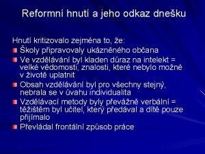 Reformn hnut a jeho odkaz dneku Hnut kritizovalo