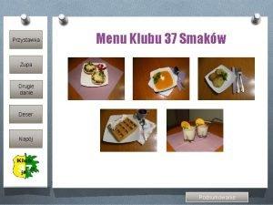 Przystawka Menu Klubu 37 Smakw Zupa Drugie danie